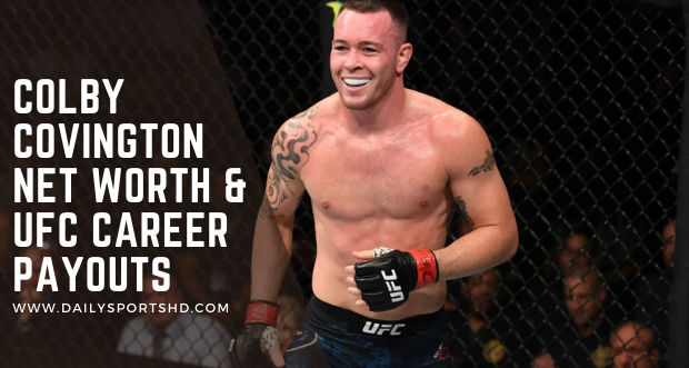 Colby Covington 2021 Record, Net Worth, Salary, and Endorsements