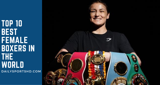 Top 10 Best Female Boxers In The World